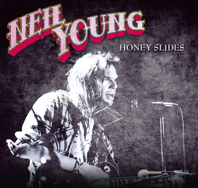 NEIL YOUNG – HONEY SLIDES