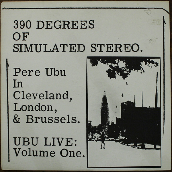 PERE UBU – 390 DEGREES OF SIMULATED STEREO