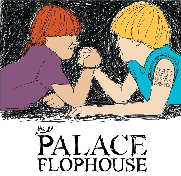 The Palace Flophouse